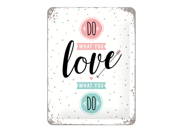 Retro metallposter Do what you love, love what you do 15x20 cm