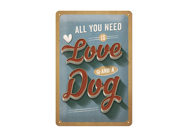 Retro metallposter All you need is Love and a Dog 20x30 cm SG-126795