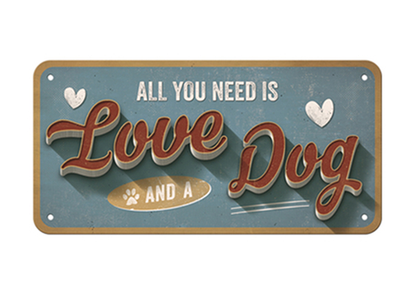 Retro metallposter All you need is Love and a Dog 10x20 cm SG-126800