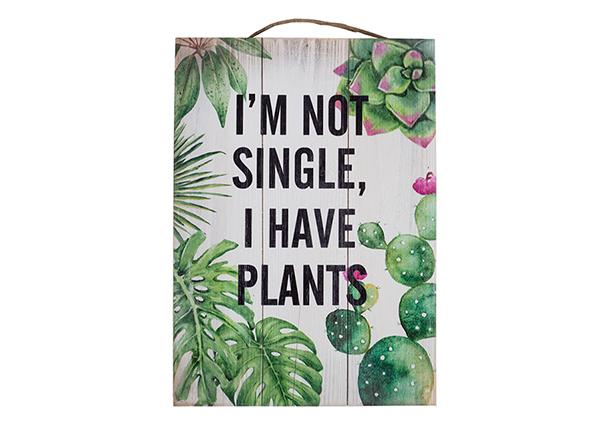 Puitpilt I`m not single, I have plants 25x35 cm EV-128192