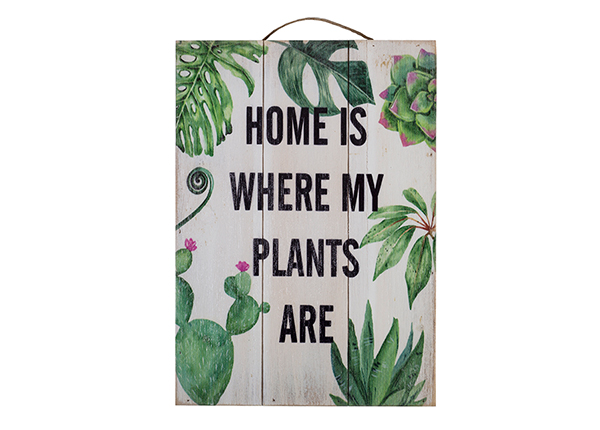 Puitpilt Home is where my plants are 25x35 cm EV-128196