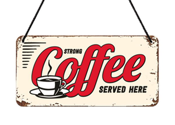 Retro metallposter Strong coffee served here 10x20 cm